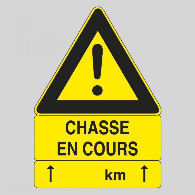 Plaque de signalisation CHASSE EN COURS