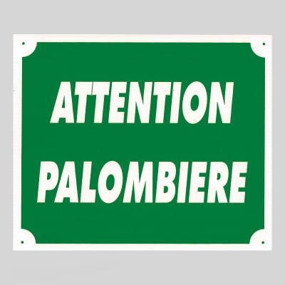 Plaque de signalisation ATTENTION PALOMBIERE
