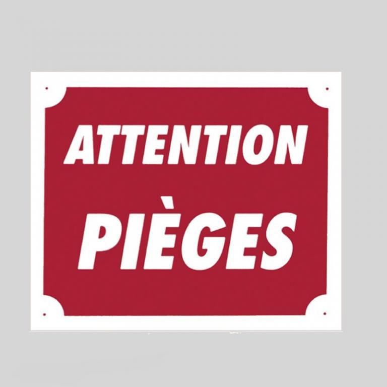 Plaque de signalisation ATTENTION PIEGE