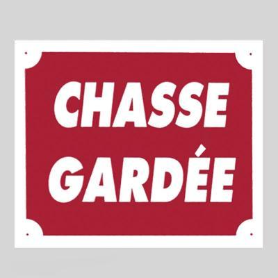 Plaque de signalisation CHASSE GARDEE