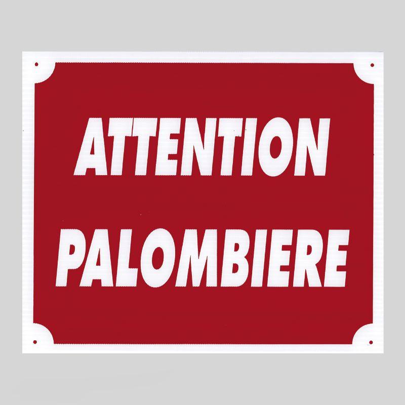 Panneau pancarte akilux attention palombiere 600x400 rouge