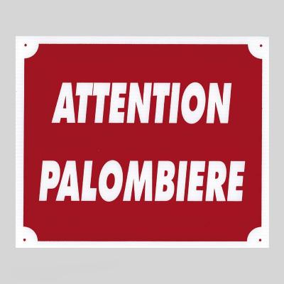 Plaque de signalisation ATTENTION PALOMBIERE