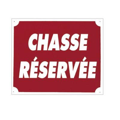 Plaque de signalisation CHASSE RESERVEE
