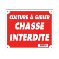 Plaque de signalisation CULTURE A GIBIER CHASSE INTERDITE