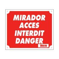 Plaque de signalisation MIRADOR ACCES INTERDIT DANGER
